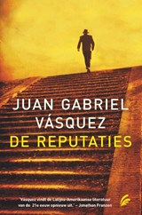 De reputaties | Juan Gabriel Vasquez | 9789056725020