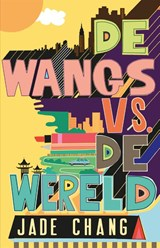 De Wangs vs. de wereld | Jade Chang | 9789056725624