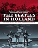 The Beatles in Holland | Jan-Cees ter Brugge ; Henk van Gelder ; Lucas Ligtenberg ; Piet Schreuders |