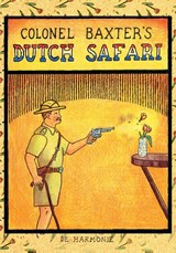 Colonel Baxter's dutch safari | Glen Baxter |