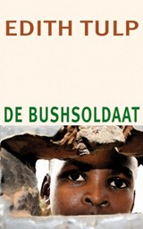 De bushsoldaat | Edith Tulp | 9789062659197