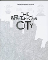 The Spontaneous City | Urhahn Urban Design & Tess Broekmans | 9789063692650