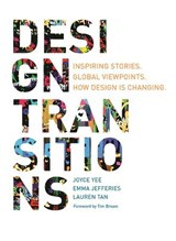 Design transitions | Joyce Yee ; Emma Jefferies ; Lauren Tan | 9789063693213