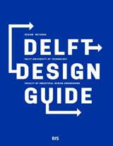 Delft design guide | Delft University of Technology Faculty of Industrial Design Engineering | 9789063693275
