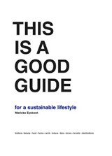 This is a Good Guide - for a Sustainable Lifestyle | Marieke Eyskoot | 9789063694920