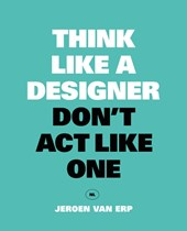 Think like a designer, don't act like one