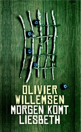 Morgen komt Liesbeth | Olivier Willemsen |