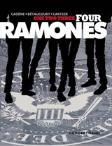 One two three Four Ramones | Bruno Cadène ; Xavier Bétaucourt | 9789082308686