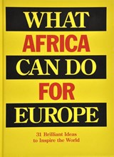 What Africa can do for Europe | Bas van Lier ; Billy Nolan | 9789082388619