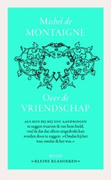 Over vriendschap | Michiel de Montaigne ; Michel de Montaigne |