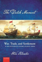 The Dutch Moment | Wim Klooster | 9789087282615
