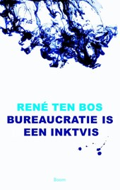 Bureaucratie is een inktvis | René ten Bos | 9789089536310