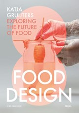 Food Design by Katja Gruijters | Katja Gruijters ; Ed van Hinte | 9789089896889