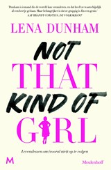Not That Kind of Girl | Lena Dunham | 9789402302707