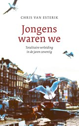 Jongens waren we | Chris van Esterik | 9789460031298