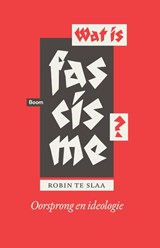 Wat is fascisme? | Robin te Slaa | 9789461057983