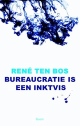 Bureaucratie is een inktvis | René ten Bos | 9789461276247