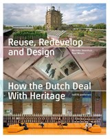 Reuse, Redevelop and Design | Paul Meurs ; Marinke Steenhuis | 9789462083585