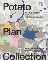 Potato Plan Collection | Kees Christiaanse ; Züger Mirjam | 9789462084339