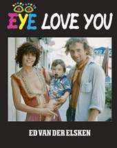 Eye Love You | Ed van der Elsken | 9789462261815