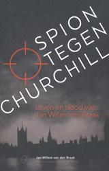 Spion tegen Churchill | Jan-Willem van den Braak | 9789462491717