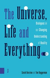 The Universe, Life and Everything... | Sarah Durston ; Ton Baggerman | 9789462987401
