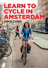 Learn to cycle in amsterdam | Xing Chen | 9789463190763