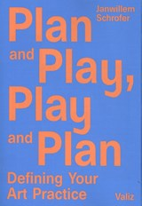 Plan and play, play and plan | Janwillem Schrofer | 9789492095404