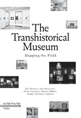 The transhistorical museum | Eva Wittocx ; Ann Demeester ; Mieke Bal ; Bice Curiger | 9789492095527