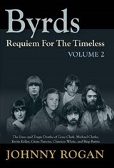 Byrds: Requiem for the Timeless | Johnny Rogan | 9789529540952