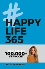 Happy Life 365 | Kelly Weekers | 9789021569444