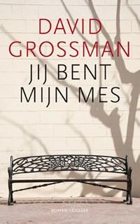 Jij bent mijn mes   David Grossman  