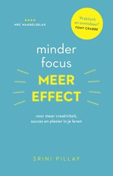 Minder focus, meer effect | Srini Pillay | 9789021565415