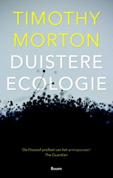 Duistere ecologie | Timothy Morton | 9789024419395