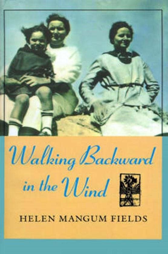 Walking Backward In The Wind