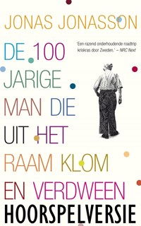 De 100-jarige man die uit het raam klom en verdween (hoorspelversie)   Jonas Jonasson  