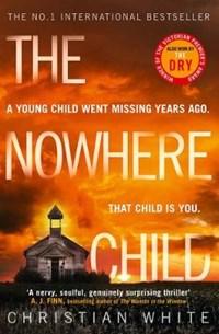 The Nowhere Child | Christian White |