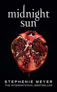Twilight Midnight sun | stephenie meyer |