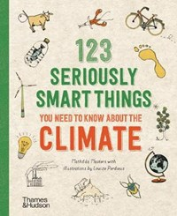 123 seriously smart things you need to know about the climate | Mathilda Masters ; Louize Perdieus |