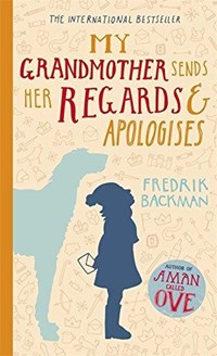 My Grandmother Sends Her Regards and Apologises | Fredrik Backman |