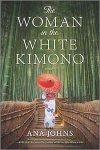 The Woman in the White Kimono | Ana Johns |