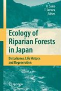 Ecology of Riparian Forests in Japan | Hitoshi Sakio ; Toshikazu Tamura |
