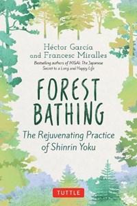 Forest Bathing | Hector Garcia ; Francesc Miralles |