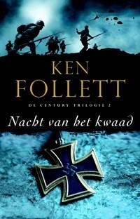 De Century-trilogie 2 Nacht van het kwaad | Ken Follett |