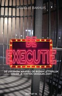 De executie | Daniëlle Bakhuis |