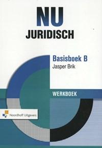 NU Juridisch basisboek B Werkboek | Jasper Brik |