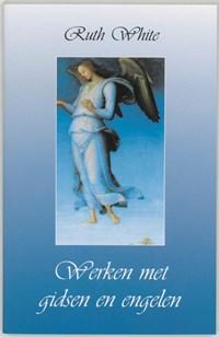 Werken met gidsen en engelen   R. White  