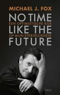 No time like the future | Michael J. Fox |