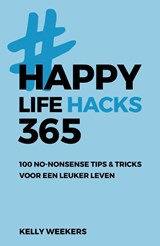 Happy lifehacks 365 | Kelly Weekers |