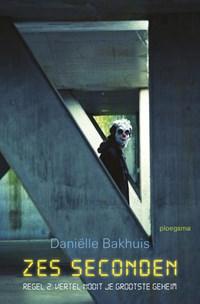 Zes seconden: Regel 2 | Daniëlle Bakhuis |